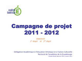 Campagne de projet  2011 - 2012