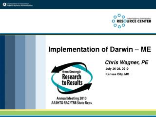 Implementation of Darwin – ME Chris Wagner, PE