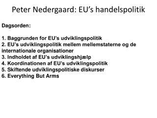 Peter Nedergaard: EU s handelspolitik