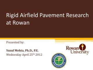 Rigid Airfield Pavement Research at Rowan