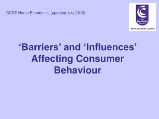 'Barriers' and 'Influences' Affecting Consumer Behaviour