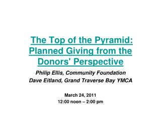 The Top of the Pyramid: Planned Giving from the Donors' Perspective