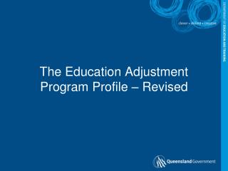 The Education Adjustment Program Profile