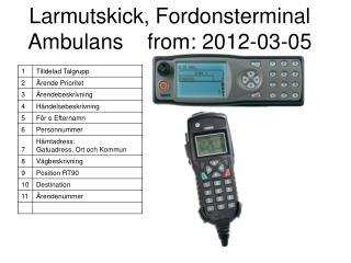 Larmutskick, Fordonsterminal Ambulans    from: 2012-03-05