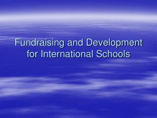 Fundraising and Development for International Schools