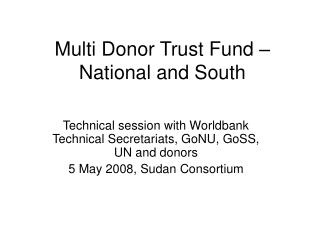 Multi Donor Trust Fund – National and South