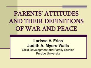 PARENTS' ATTITUDES AND THEIR DEFINITIONS OF WAR AND PEACE