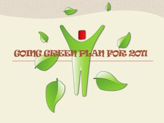 Going Green Plan for 2011