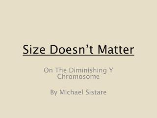 Size Doesn't Matter