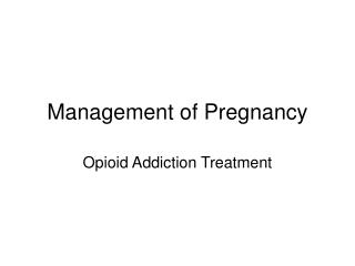 Management of Pregnancy