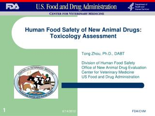 Human Food Safety of New Animal Drugs:  Toxicology Assessment