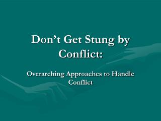 Don't Get Stung by Conflict: