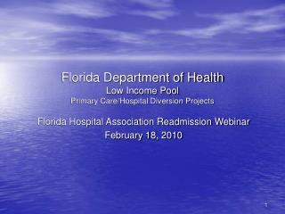 Florida Department of Health Low Income Pool Primary Care/Hospital Diversion Projects