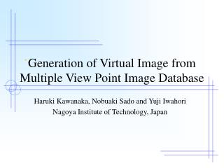 Generation of Virtual Image from Multiple View Point Image Database