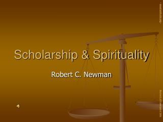 Scholarship & Spirituality
