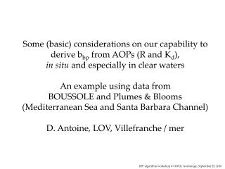 Some (basic) considerations on our capability to derive  b bp  from AOPs (R and  K d ),