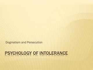 Psychology of Intolerance