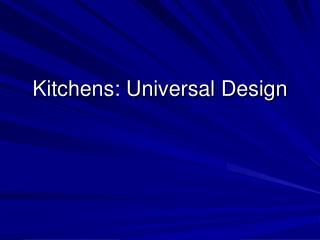 Kitchens: Universal Design