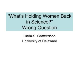 """What's Holding Women Back in Science?"" Wrong Question"