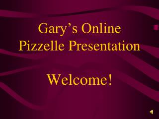 Gary's Online Pizzelle Presentation