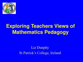 Exploring Teachers Views of Mathematics Pedagogy