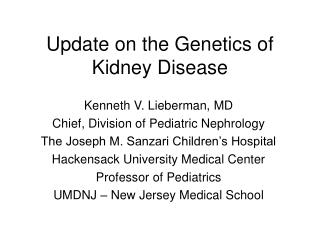 Update on the Genetics of Kidney Disease