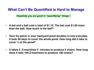 What Can't Be Quantified is Hard to Manage