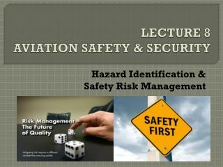 LECTURE 8 AVIATION SAFETY & SECURITY