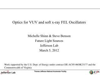 Optics for VUV and soft x-ray FEL Oscillators
