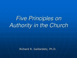 Five Principles on Authority in the Church