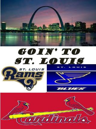Goin � to St. Louis