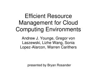 Efficient Resource Management for Cloud Computing Environments
