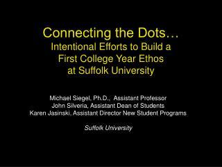 Michael Siegel, Ph.D.,  Assistant Professor John Silveria, Assistant Dean of Students