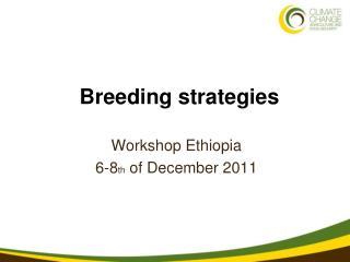 Breeding strategies