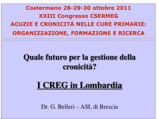 Costermano 28-29-30 ottobre 2011 XXIII Congresso CSERMEG ACUZIE E CRONICITÀ NELLE CURE PRIMARIE: