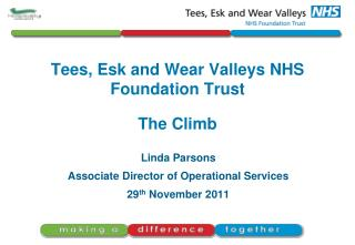 Tees, Esk and Wear Valleys NHS Foundation Trust  The Climb