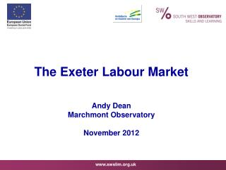 The Exeter Labour Market Andy Dean Marchmont Observatory November 2012