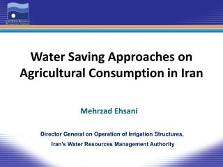 Water Saving Approaches on Agricultural Consumption in Iran