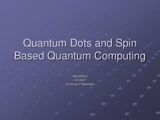 Quantum Dots and Spin Based Quantum Computing