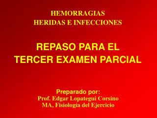 Preparado por: Prof. Edgar Lopategui Corsino MA, Fisiolog a del Ejercicio
