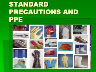 STANDARD PRECAUTIONS AND PPE