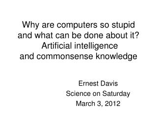 Ernest Davis Science on Saturday March 3, 2012