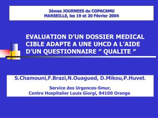EVALUATION D'UN DOSSIER MEDICAL CIBLE ADAPTE A UNE UHCD A L'AIDE D'UN QUESTIONNAIRE ″ QUALITE ″