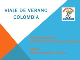 VIAJE DE VERANO COLOMBIA