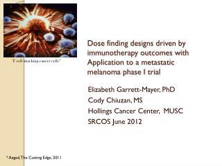 Elizabeth Garrett-Mayer, PhD Cody Chiuzan, MS Hollings Cancer Center,  MUSC SRCOS June 2012