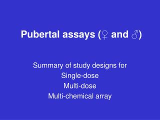 Pubertal assays ( ? and ?)