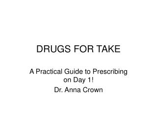 DRUGS FOR TAKE