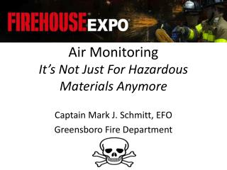 Air Monitoring It's Not Just For Hazardous Materials Anymore