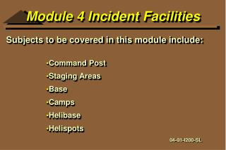 Module 4 Incident Facilities