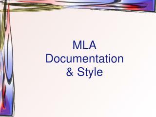 MLA Documentation  & Style